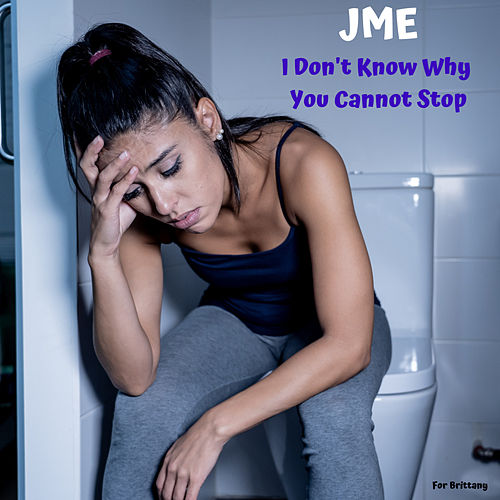 I Don't Know Why You Cannot Stop by JME
