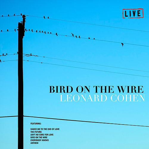 Bird On The Wire (Live) de Leonard Cohen
