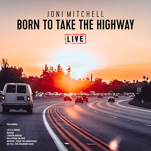 Born To Take the Highway (Live) de Joni Mitchell