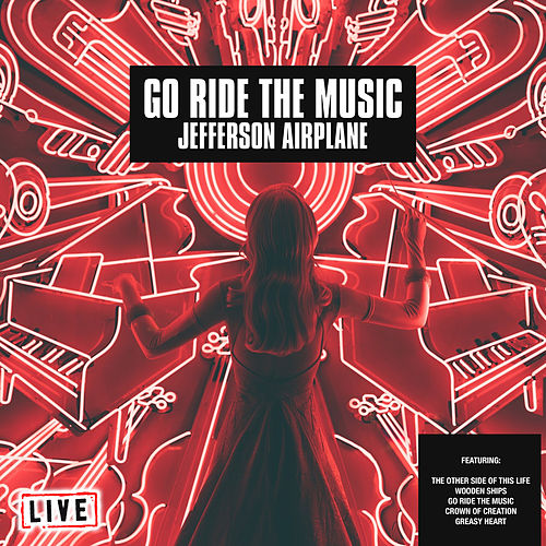 Go Ride The Music (Live) von Jefferson Airplane