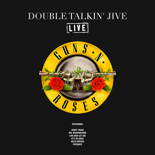 Double Talkin' Jive (Live) von Guns N' Roses