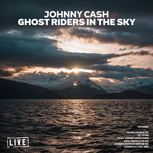 Ghost Riders In The Sky (Live) van Johnny Cash