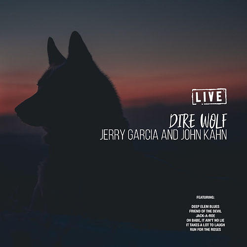 Dire Wolf (Live) by Jerry Garcia