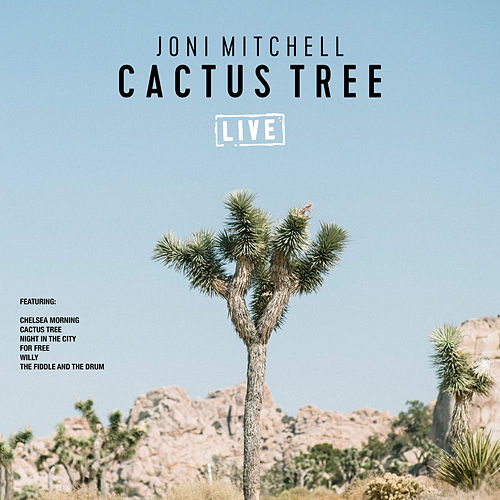 Cactus Tree (Live) by Joni Mitchell
