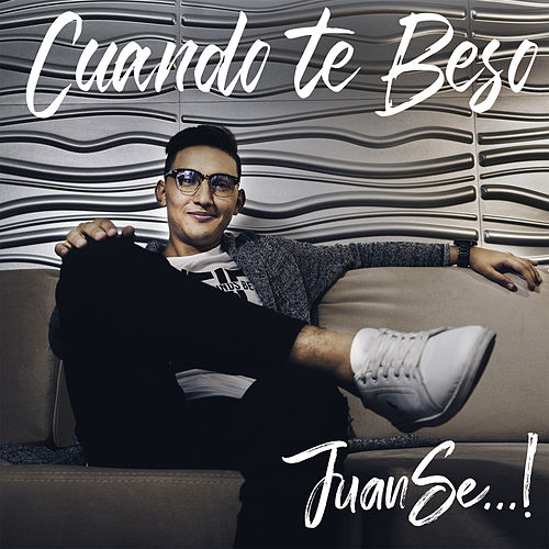 Cuando Te Beso by Juanse