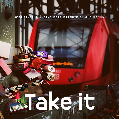 Take It de Gigweiyer