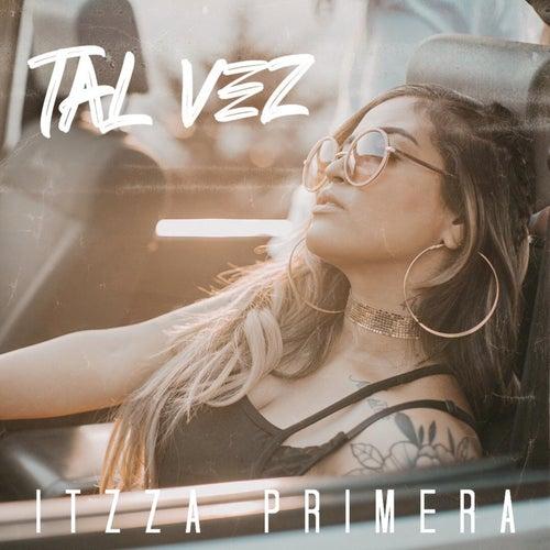 Tal Vez de Itzza Primera