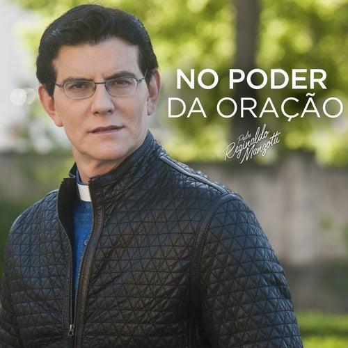 No Poder Da Oração by Padre Reginaldo Manzotti
