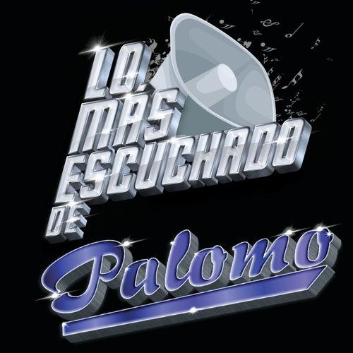 Lo Más Escuchado De by Palomo