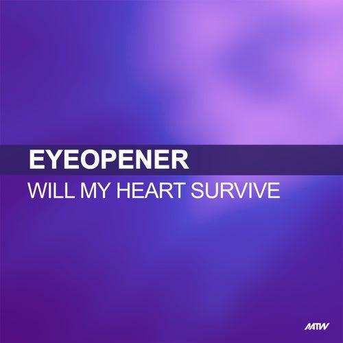 Will My Heart Survive de Eyeopener