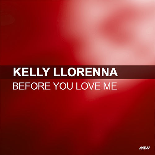 Before You Love Me von Kelly Llorenna