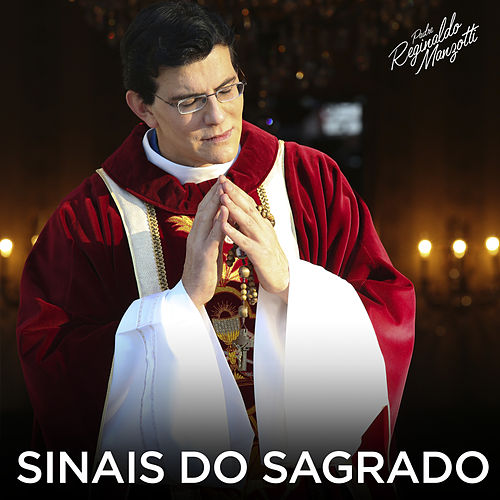 Sinais Do Sagrado de Padre Reginaldo Manzotti