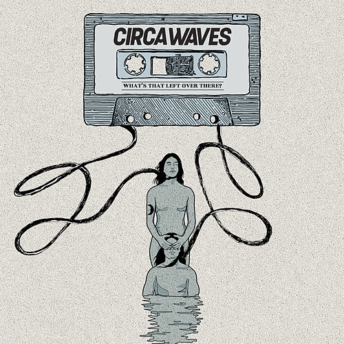 What's That Left Over There? de Circa Waves
