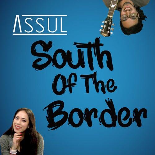 South Of The Border de Assul