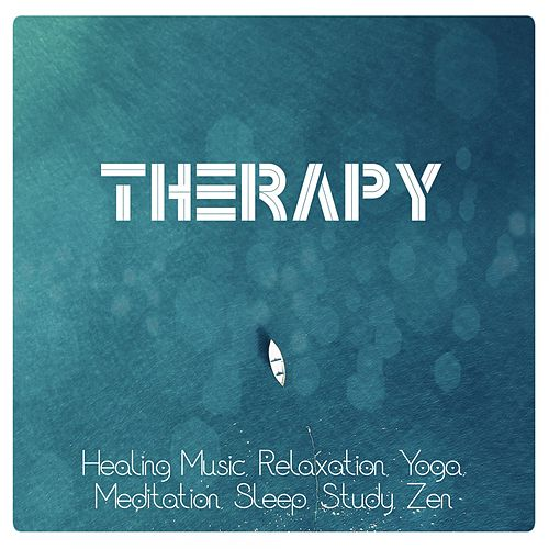 Therapy: Healing Music, Relaxation, Yoga, Meditation, Sleep, Study, Zen de Various Artists