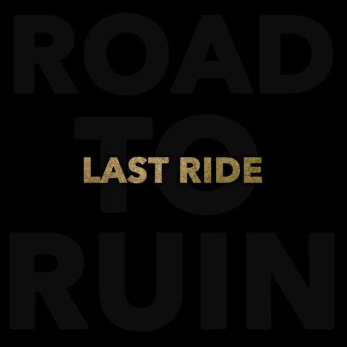 Last Ride (Road to Ruin) by Mr. Strange