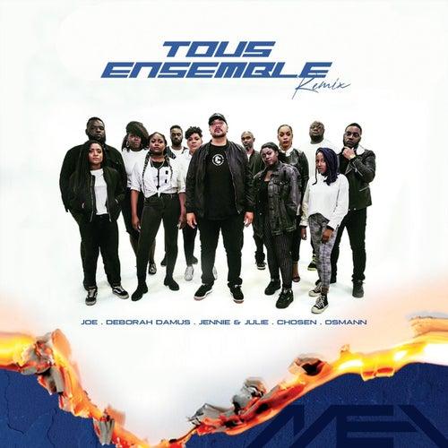 Tous ensemble (Remix) [feat. Deborah Damus, Jennie et Julie, Chosen & Osmann] by Joe
