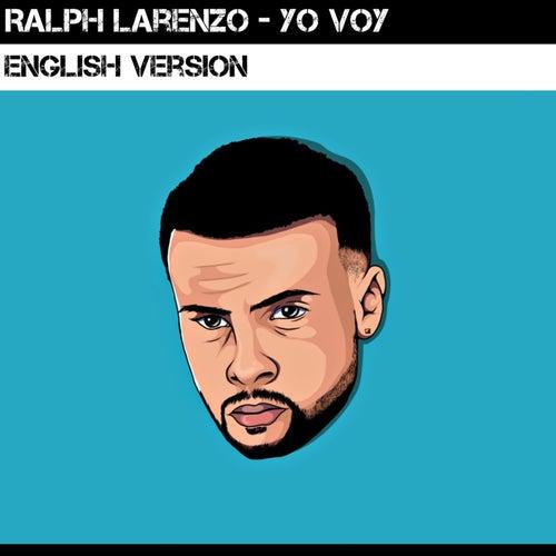 Yo Voy (English Version) de Ralph Larenzo