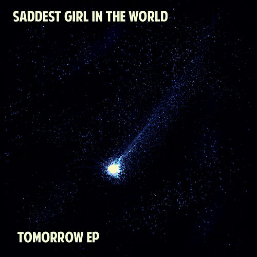 Tomorrow EP by Saddest Girl In The World