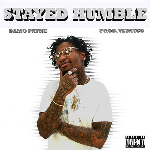 Stayed Humble von Damo Payne