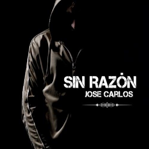 Sin Razón de Jose Carlos