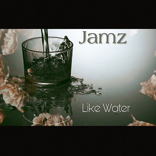 Like Water by Jamz