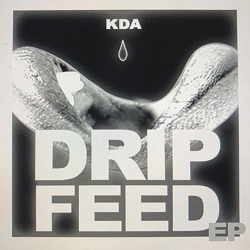Drip Feed von KDA