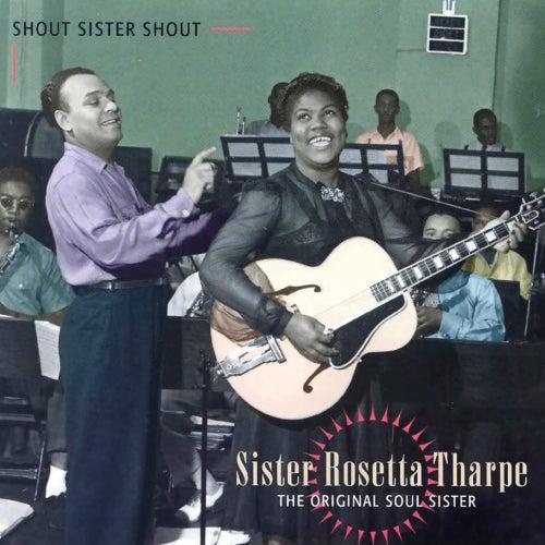 Shout Sister Shout by Sister Rosetta Tharpe
