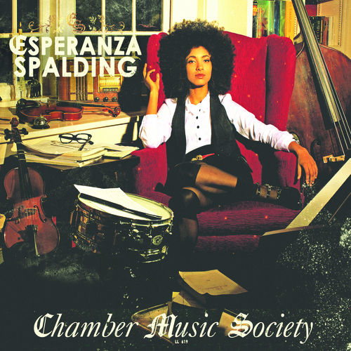 Chamber Music Society by Esperanza Spalding