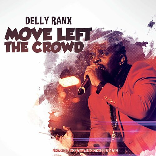 Move Left the Crowd de Delly Ranx