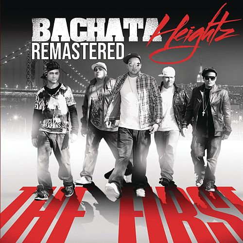 The First (Remastered) by Bachata Heightz