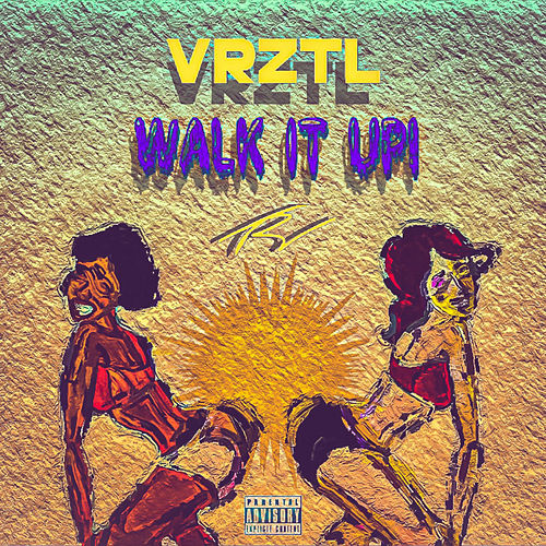 Walk It Up by Vrztl