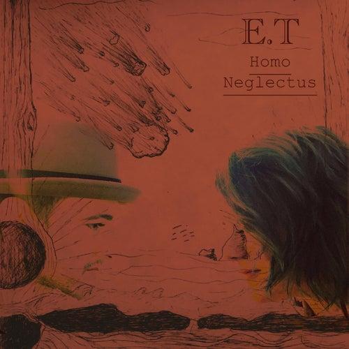 Homo Neglectus by ET
