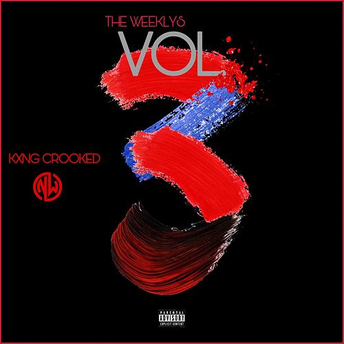 The Weeklys, Vol. 3 by KXNG Crooked