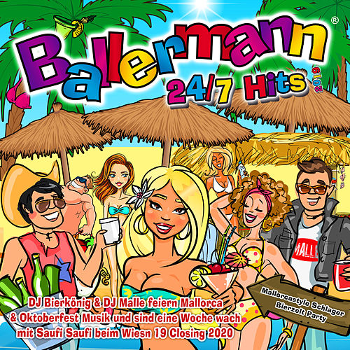 Ballermann 24/7 Hits 2019 (Mallorcastlye Schlager Bierzelt Party) (DJ Bierkönig & DJ Malle feiern Mallorca & Oktoberfest Musik und  sind eine Woche wach mit Saufi Saufi beim Wiesn 19 Closing 2020) by Various Artists