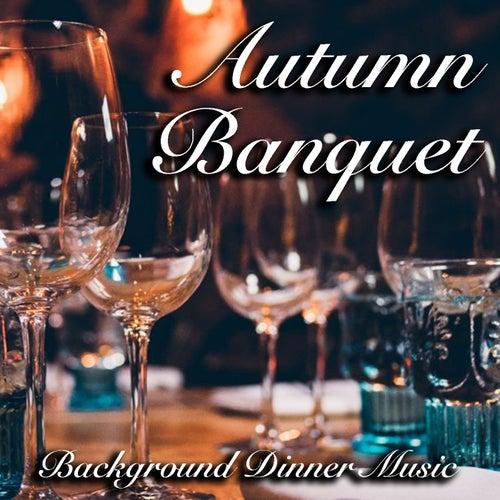Autumn Banquet Background Dinner Music de Various Artists