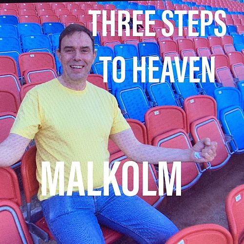 Three Steps To Heaven von Malkolm