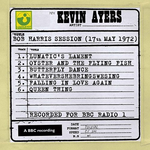 Bob Harris Session (17th May 1972) de Kevin Ayers