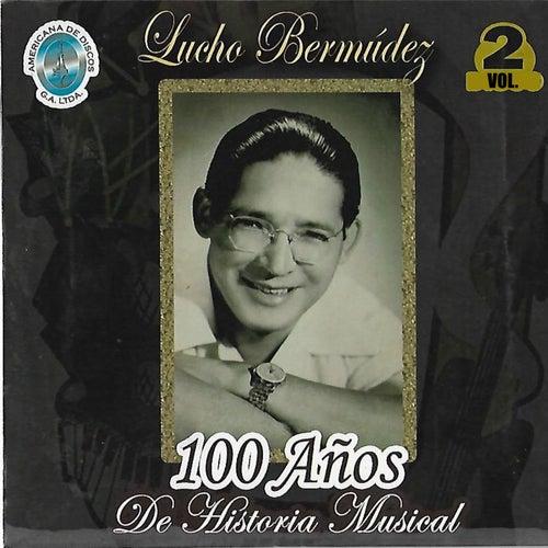 100 Años de Historia Musical, Vol. 2 by Lucho Bermúdez