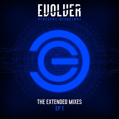 Evolver (The Extended Mixes EP 1) by Giuseppe Ottaviani