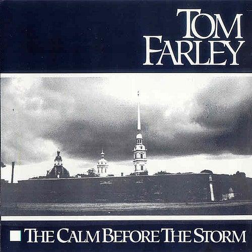 The Calm Before the Storm de Tom Farley
