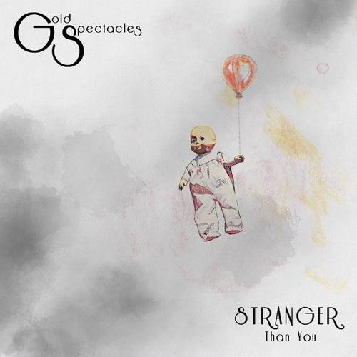 Stranger Than You von Gold Spectacles