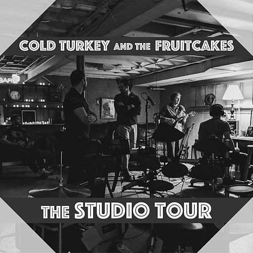 The Studio Tour by Cold Turkey And The Fruitcakes