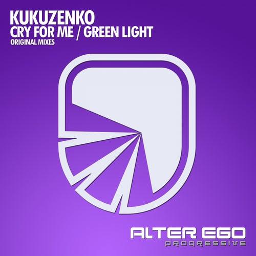 Cry For Me / Green Light - Single van Kukuzenko