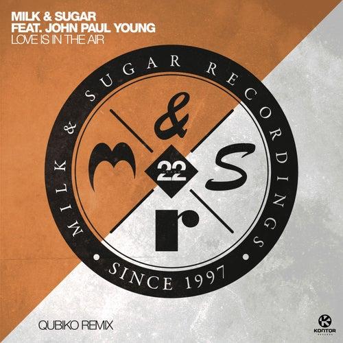 Love Is in the Air (Qubiko Extended Remix) von Milk & Sugar