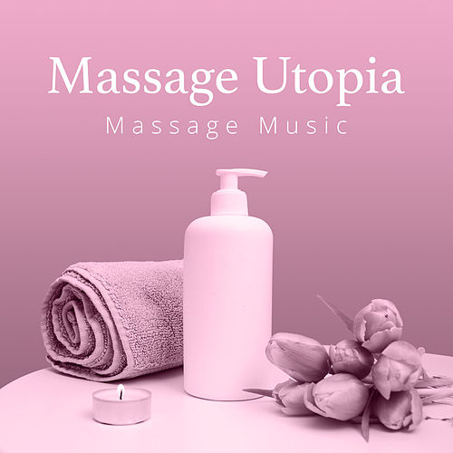 Massage Utopia von Massage Music