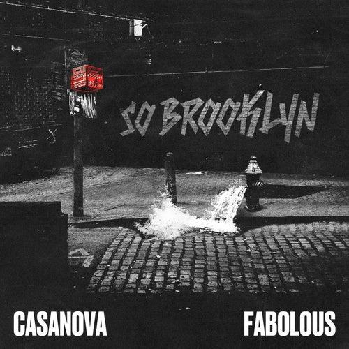 So Brooklyn (feat. Fabolous) by Casanova