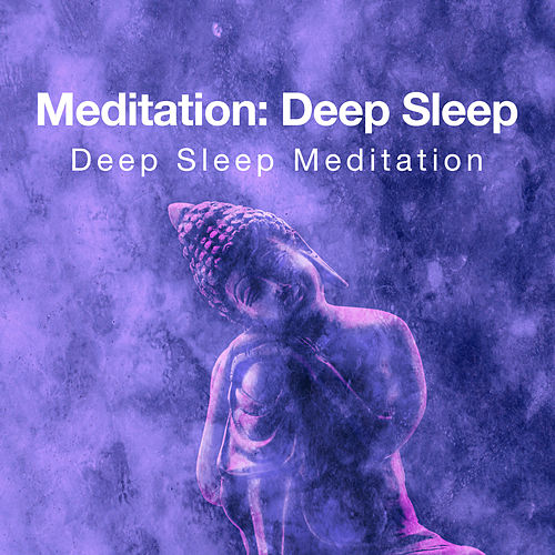Meditation: Deep Sleep by Deep Sleep Meditation