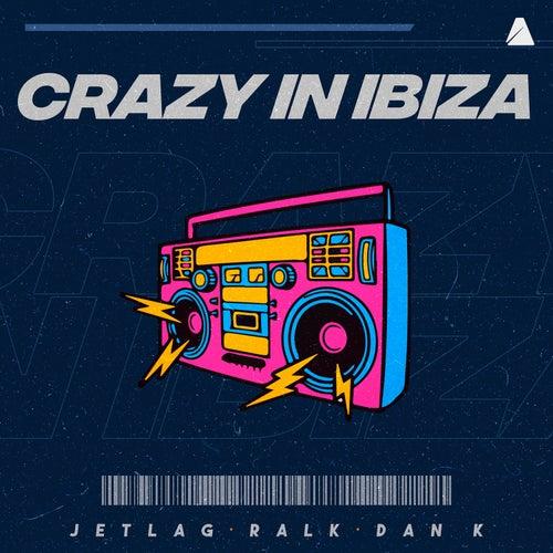 Crazy in Ibiza de Jetlag Music