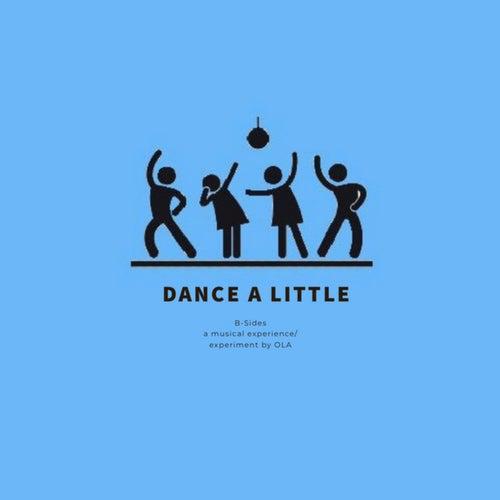Dance a Little by Ola